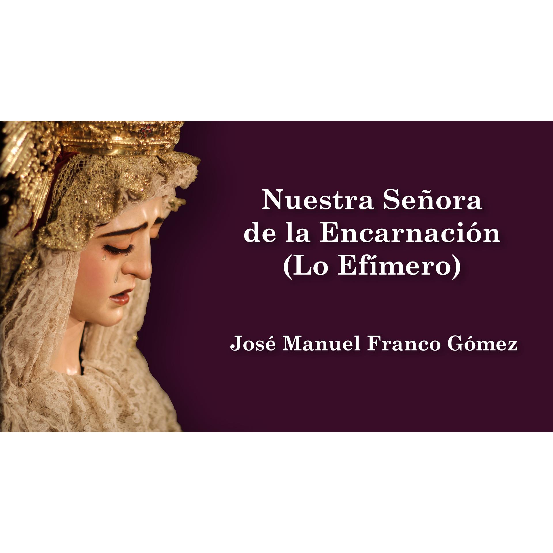 Nuestra Señora de la Encarnación (Lo Efímero)
